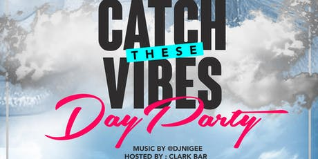 """Catch These Vibes """"Day Party"""" tickets"""