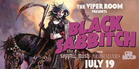 BLACK SABBITCH, SAPPHIC MUSK, PARADISE VULTURES, OLD BLOOD tickets