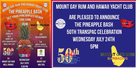 MOUNT GAY RUM AND HAWAII YACHT CLUB PINEAPPLE BASH 2019! tickets