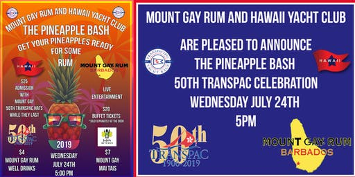MOUNT GAY RUM AND HAWAII YACHT CLUB PINEAPPLE BASH 2019!