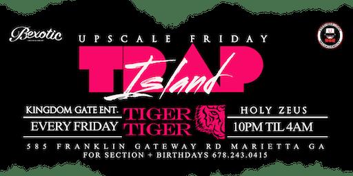 Upscale Friday's/Baddie Retreat/Trap Island