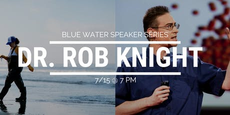 Dr. Rob Knight - Blue Water Speaker Series tickets