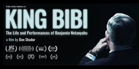 """""""King BiBi"""" The Controversial Story of Benjamin Netanyahu's Rise To Power HCC  Free Friday Films tickets"""