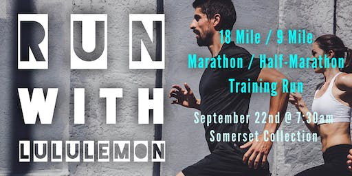 18 Mile / 9 Mile Marathon / Half-Marathon Training - run with lululemon