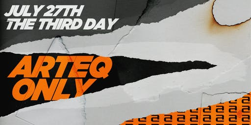 Arteq Only // The Third Day