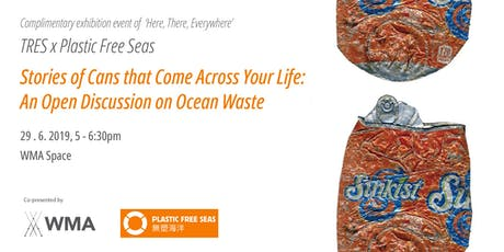Stories of Cans that Come Across Your Life: Open Discussion on Ocean Waste tickets
