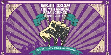 BIGIT 2019, THE 7th Annual Data Science Show tickets