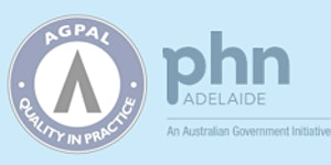 Adelaide Primary Health Network and AGPAL workshop:...