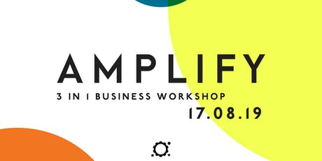 Amplify - 3 in 1 Business Growth Workshop tickets