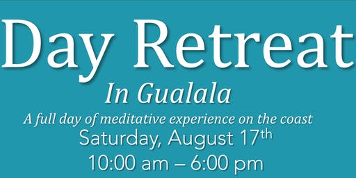 Day Retreat in Gualala - August
