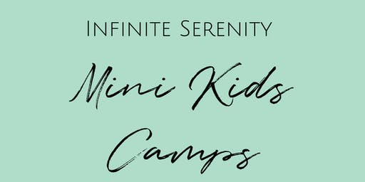 Kids Mini Camps with Infinite Serenity Holistic Spa