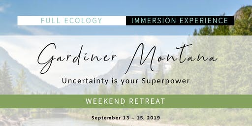 Uncertainty Is Your Superpower | Full Ecology Immersion Experience