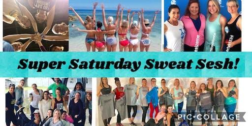 Super Saturday Sweat Sesh!