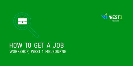WEST 1 Workshop - How to Get a Job tickets