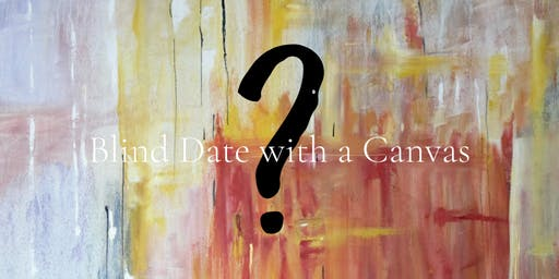 Blind Date with a Canvas