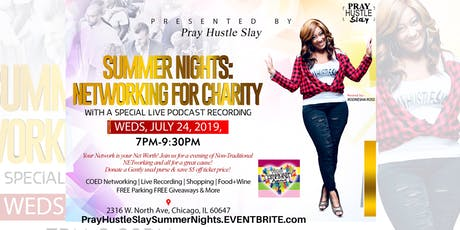 Pray Hustle Slay Presents| Summer Nights: Networking for Charity tickets