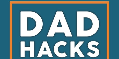 Dad Hacks with Rob Palmer tickets