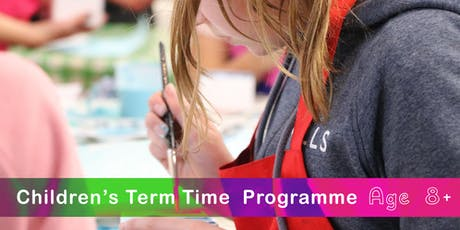 REGISTER YOUR CHILDREN - TERM TIME CLASSES YEAR 2019/2020 - Afternoon AGE 8+   tickets