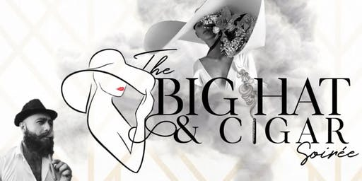 The Big Hat & Cigar Soiree
