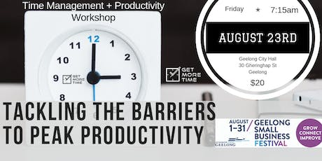 Tackling The Barriers To Peak Productivity 23.8.19 GSBF tickets