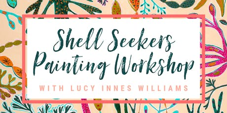Shell Seekers Painting Workshop with Lucy Innes Williams tickets