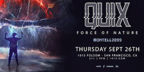 QUIX: Force of Nature Tour  at 1015 FOLSOM tickets