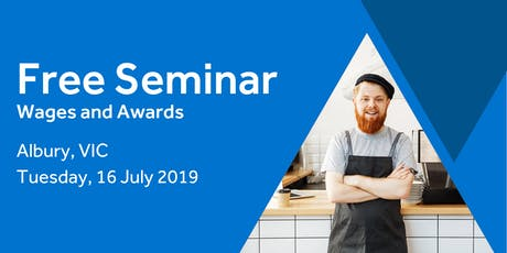 Free Seminar: Calculating Employee Wages – Albury, 16th July tickets