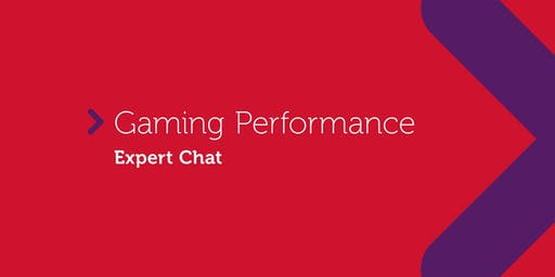 Gaming Performance | Expert Chat