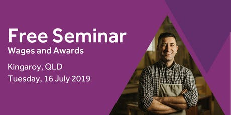 Free Seminar: Calculating Employee Wages – Kingaroy, 16th July tickets