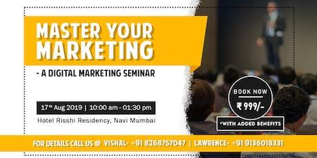 Master your Marketing- A Digital Marketing Seminar tickets