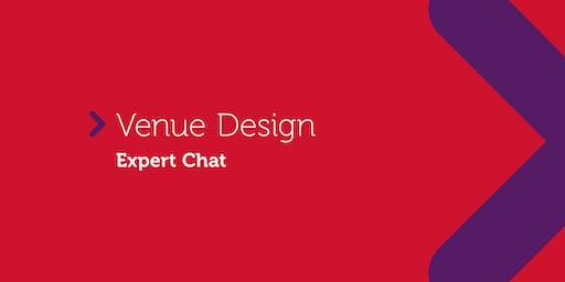 Venue Design | Expert Chat