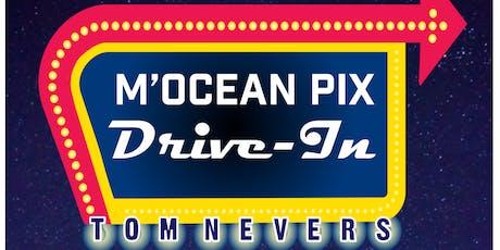 M'Ocean Pix DRIVE-IN tickets