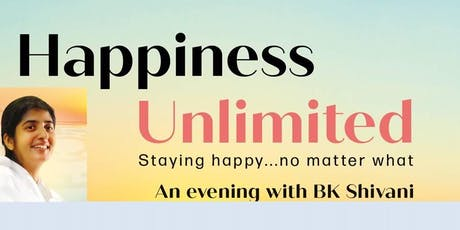Happiness Unlimited - Staying happy...no matter what   -- with BK Shivani tickets