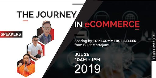 The Journey in eCommerce, by Bukit Mertajam Top Seller & Experts!