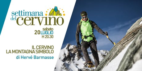 Settimana del Cervino - Serata evento con Hervé Barmasse biglietti