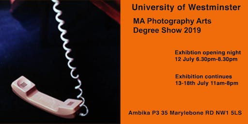 University of Westminster MA Photography Arts Degree Show 2019