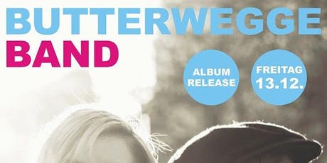 Butterwegge Album Release // Gäste: KLEE Tickets