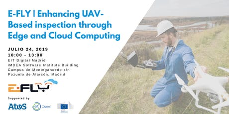 E-FLY | Enhancing UAV-Based inspection through Edge and Cloud Computing  tickets