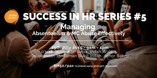 Success in HR Series #5: Managing Absenteeism & MC Abuse Effectively