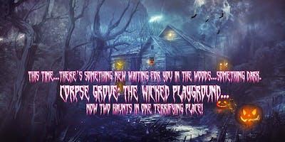 Corpse Grove - The Wicked Playground - Halloween Attraction (2 Haunts!)