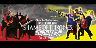 "Brave New Workshop Presents ""Shame of Thrones: Stupidity War"""