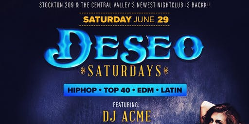 DESEO SATURDAYS - HIPHOP / TOP 40 / EDM / REGGAETON - NOW EVERY WEEK!