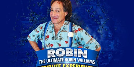 """The Ultimate Robin Williams Tribute Experience"""