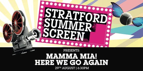 Mamma Mia! Here We Go Again: FREE on the Stratford Summer Screen tickets