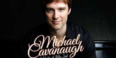 "Michael Cavanaugh: ""A Night of Billy Joel"""