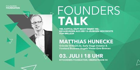 Founders Talk | Viel Kapital hilft nicht immer viel - Erfahrungen aus der 13-jährigen Geschichte von Brille24 (Matthias Hunecke, Gründer Brille24.de, Early Stage Investor & Vorstand Business Angels Weser-Ems-Bremen) Tickets