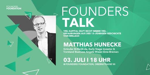 Founders Talk | Viel Kapital hilft nicht immer viel - Erfahrungen aus der 13-jährigen Geschichte von Brille24 (Matthias Hunecke, Gründer Brille24.de, Early Stage Investor & Vorstand Business Angels Weser-Ems-Bremen)