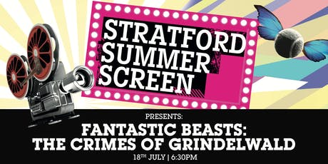 Fantastic Beats: The Crimes of Grindelwald: FREE on the Stratford Summer Screen tickets
