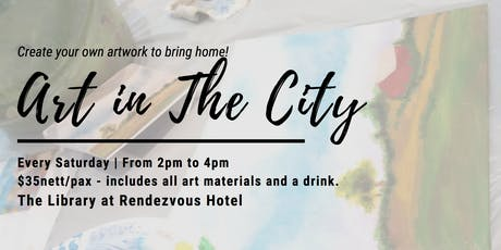 Art in the City | Art Jamming @ Rendezvous Hotel tickets