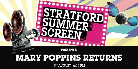 Mary Poppins Returns: FREE on the Stratford Summer Screen tickets
